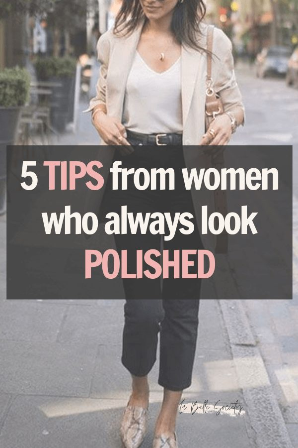 •Look Perfect All The Time | 5 Tips from Polished Women | Want to know some tips on how to look always polished and put together? Look put together at work and look polished everyday in life with 5 easy personal style tips. From how to make your hair look polished, to outfit inspiration and casual grooming tips for women to always look #Lookpolishedeveryday #howtolookpolished #personalstyle #beautifulstyle
