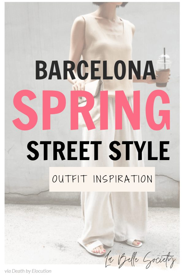 Barcelona spring street style inspiration to always look elegant in Europe. Get inspired by classic, timeless, neutral outfits to wear this spring 2020. #barcelona #spring #outfitinspiration #europe