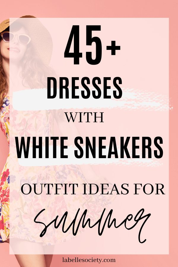 45+ Cute Dress with White Sneaker Outfit Ideas for Summer   White Sneakers with Dress    My favorite summer style is the white sneakers with dress duo. The classic white sneaker style is timeless, casual and cute. Paired with a summer dress, white shoes are the ultimate fashion statement for summer and spring. #whitesneakers #whitesneakersoutfit ##whitesneakerswithdress #dress #summeroutfits #sneakersstyle #whiteshoes