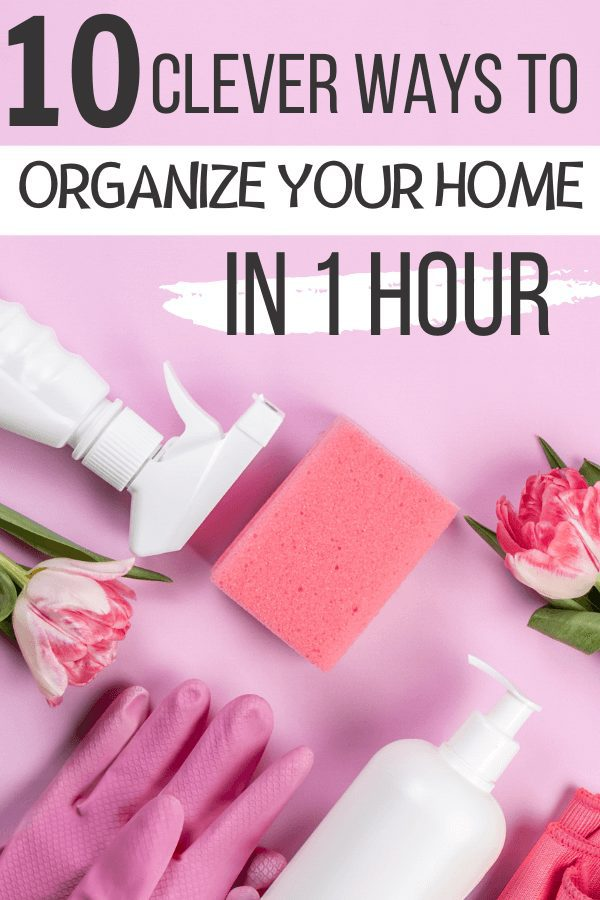Quick Home Organization Hacks | 10 Clever Ways to Organize Your Home in 1 Hour. Feeling overwhelmed and want to simplify your home organization declutter process. Find 10 smart organization ideas for the home. Home organization improvements and visual clutter organizing ideas in 1 hour. Amazing quick organizing ideas from professional organizers. #homeorganization #quickhomeorganization #organizationtips #simplifyhomeorganization