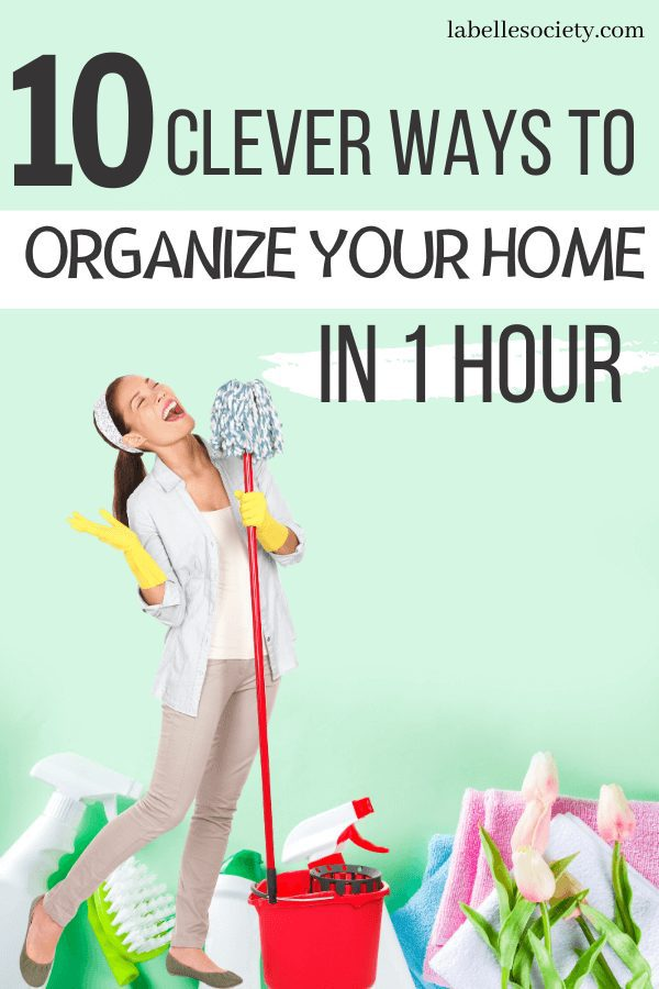 Quick Home Organization Hacks | 10 Clever Ways to Organize Your Home in 1 Hour. Feeling overwhelmed and want to simplify your home organization declutter process. Find 10 smart organization ideas for the home. Home organization improvements and visual clutter organizing ideas in 1 hour. Amazing quick organizing ideas from professional organizers. #homeorganization #quickhomeorganization #quickorganizationtips #simplifyhomeorganization