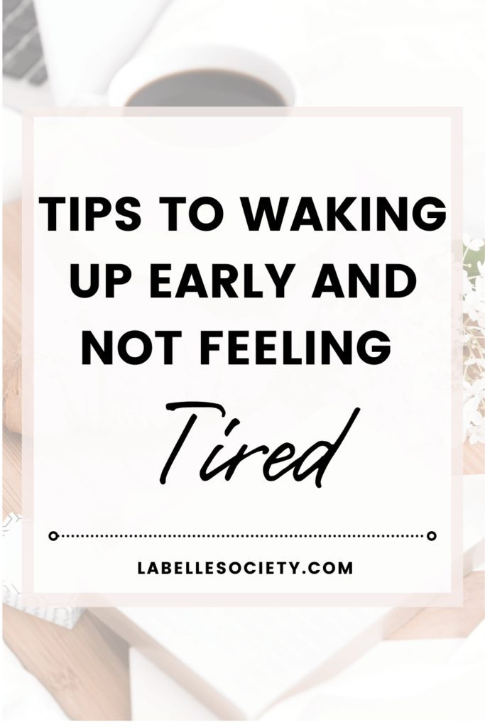 Do you have difficulty getting up in the morning? This post is perfet for you. Click to find 5 easy and fuss-free ways to getting up early in the morning (and not feeling tired). Practice the early bird mindset and find motivation to get out of bed, even when it is pouring rain outisde #howtowakeupearly #wakeupearly #motivation #morningmotivation #morningroutine #dailyroutine