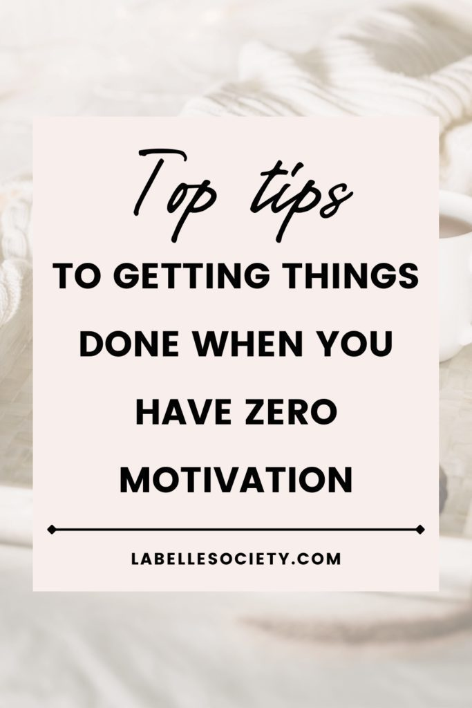 Feeling in a rut and overwhelemd? Click to read top tips on how to get things done when you have no motivation. Learn the best tips to motivate yourself this year and increase your producitvity with little effort. Perfect for anyone who feels overwhlemed or needing a bit of positive motivation for a fresh start #motivation #getthingsdone #productivitytips #motivationaltips #mindsettips
